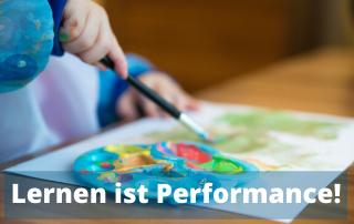 Lernen ist Performance